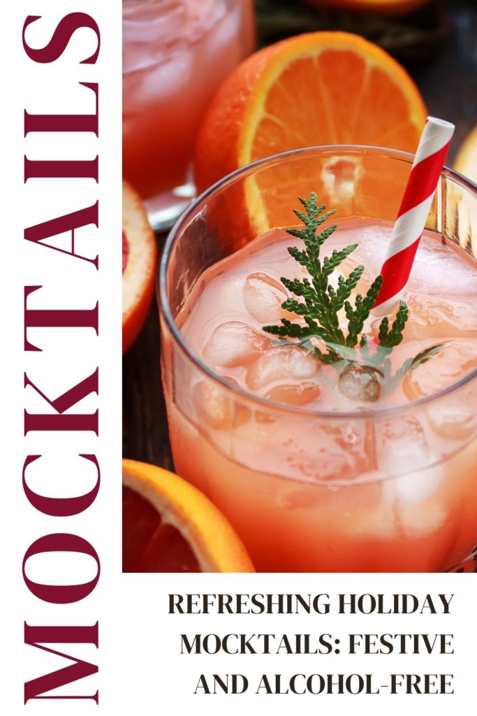 REFRESHING HOLIDAY MOCKTAILS: FESTIVE AND ALCOHOL-FREE